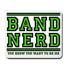 Band Nerd: You Want To Be Me Mousepad