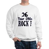 26 Year Olds Rock ! Sweatshirt