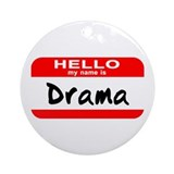 Hello My Name Is Drama Ornament (Round)