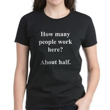 """...people work here?"" Tee"