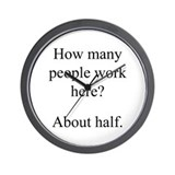 """...people work here?"" Wall Clock"