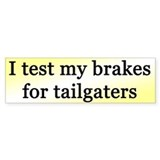 """Test Brakes"" Bumper Bumper Sticker"