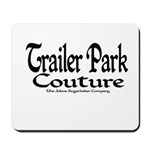 Trailer Park Couture Mousepad