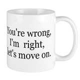 You're Wrong, I'm right... Mug