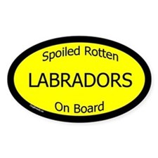 Spoiled Labradors On Board Oval Decal