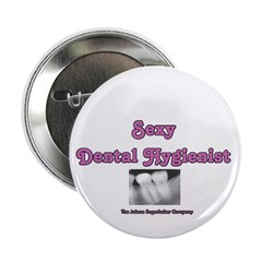 "Sexy Dental Hygienist 2.25"" Button (10 pack)"