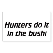Hunters do it in the bush - Decal (Rectangular)