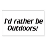 I'd rather be Outdoors - Decal (Rectangular)