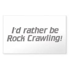 I'd rather be Rock Crawling - Decal (Rectangular)