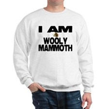 I AM WOOLY MAMMOTH Sweatshirt