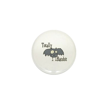Totally Batshit Mini Button (10 pack)