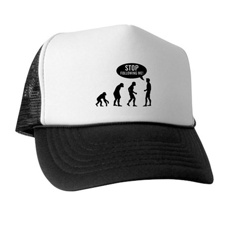 Evolution is following me Trucker Hat