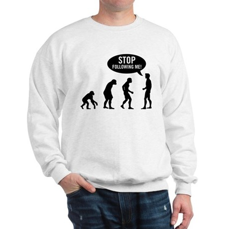 Evolution is following me Sweatshirt