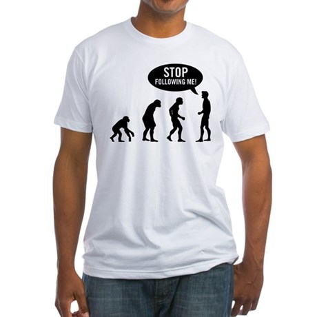 Evolution is following me Fitted T-Shirt