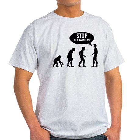 Evolution is following me Light T-Shirt