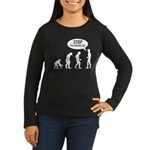 Evolution is following me Women's Long Sleeve Dark - Availble Sizes:Small,Medium,Large,X-Large,2X-Large (+$3.00) - Availble Colors: Black,Brown