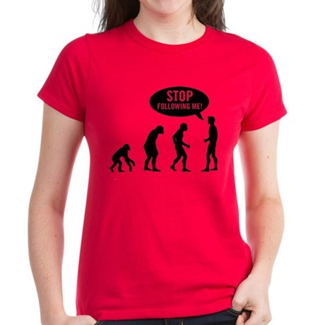 Evolution is following me Womens T-Shirt