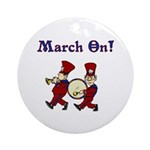 March On Ornament (Round)