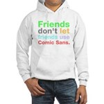 Anti-Comic Sans Font Hooded Sweatshirt
