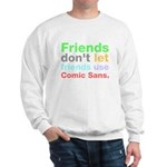 Anti-Comic Sans Font Sweatshirt