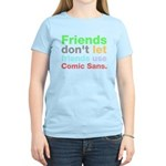 Anti-Comic Sans Font Women's Light T-Shirt