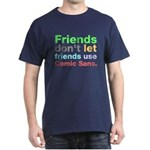 Anti-Comic Sans Font Dark T-Shirt