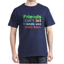 Anti-Comic Sans Font T-Shirt