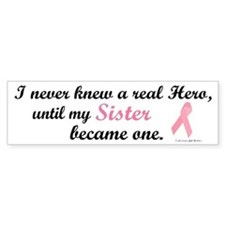 Never Knew A Hero BC (Sister) Bumper Bumper Sticker