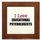 I Love EDUCATIONAL PSYCHOLOGISTS Framed Tile