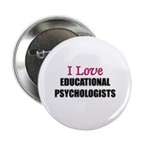 I Love EDUCATIONAL PSYCHOLOGISTS Button