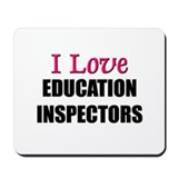 I Love EDUCATION INSPECTORS Mousepad