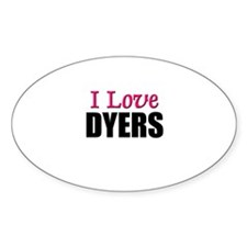 I Love DYERS Oval Decal