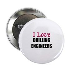 """I Love DRILLING ENGINEERS 2.25"""" Button (10 pack)"""