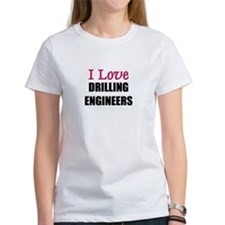 I Love DRILLING ENGINEERS Tee