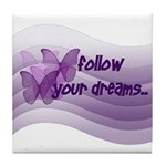 Follow Your Dreams Tile Coaster