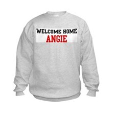 Welcome home ANGIE Sweatshirt