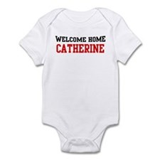 Welcome home CATHERINE Infant Bodysuit