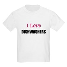 I Love DISHWASHERS T-Shirt