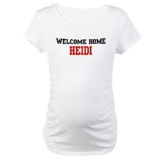 Welcome home HEIDI Shirt