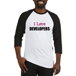 I Love DEVELOPERS Baseball Jersey
