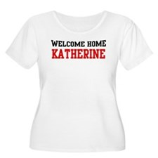 Welcome home KATHERINE T-Shirt