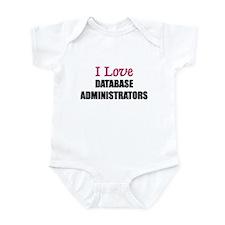 I Love DATABASE ADMINISTRATORS Infant Bodysuit