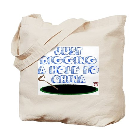 Digging a Hole to China Tote Bag