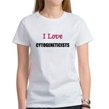 I Love CYTOGENETICISTS Tee