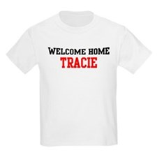 Welcome home TRACIE T-Shirt