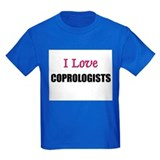 I Love COPROLOGISTS T