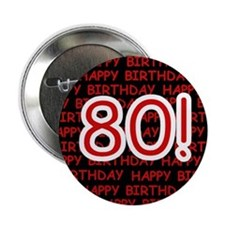 "Happy 80th Birthday 2.25"" Button (10 pack)"