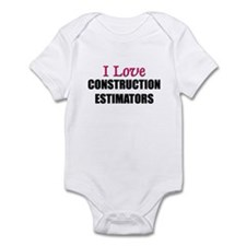 I Love CONSTRUCTION ESTIMATORS Infant Bodysuit