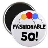 Fashionable 50 Birthday Magnet