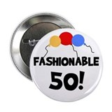 Fashionable 50 Birthday Button